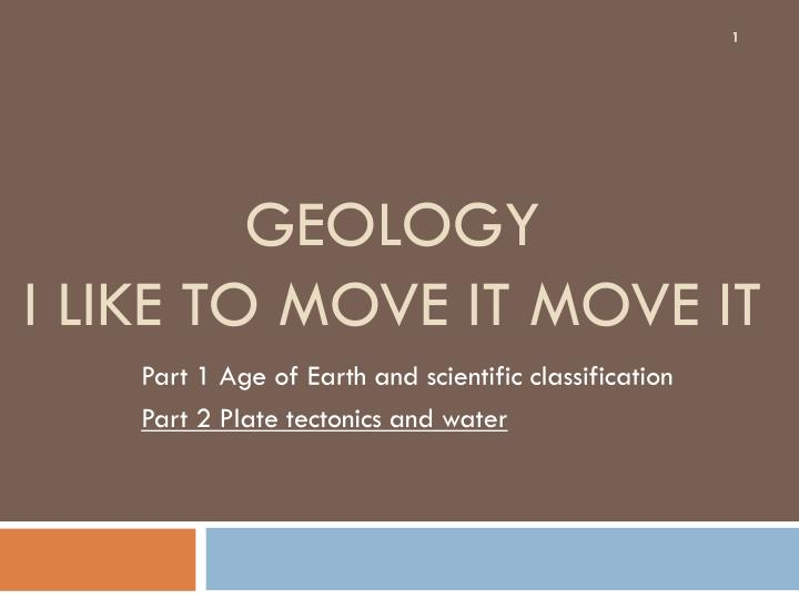 Geology i like to move it move it