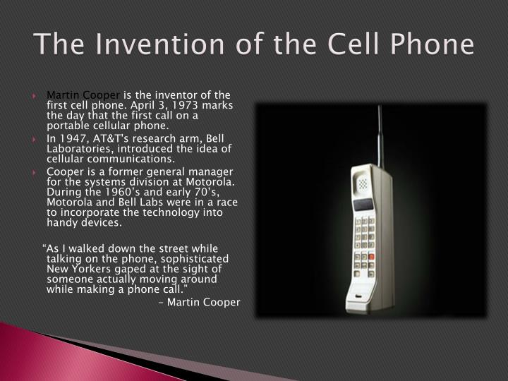 the invention of the cell phone The 17 most important moments in the 70-year history of the cell phone.