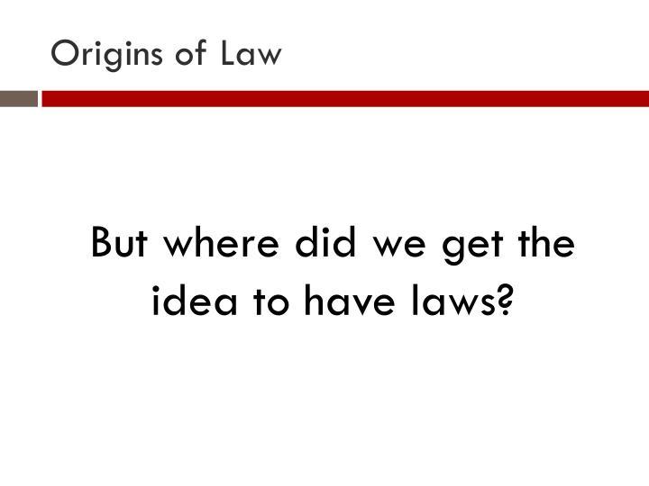 Origins of Law