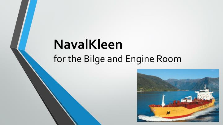 navalkleen for the bilge and engine room n.