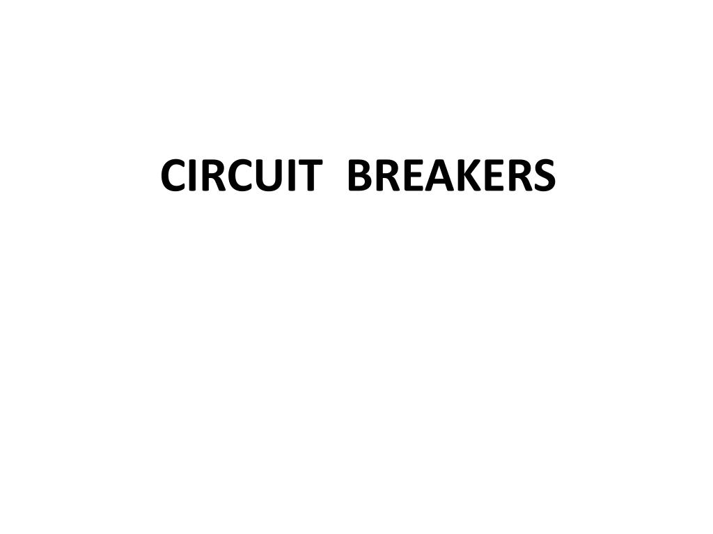 Ppt Circuit Breakers Powerpoint Presentation Id1989671 Your Elctricity Home Oil N