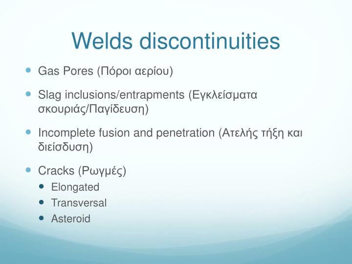 Welds discontinuities