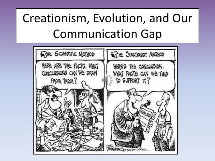 creationism evolution and our communication gap n.