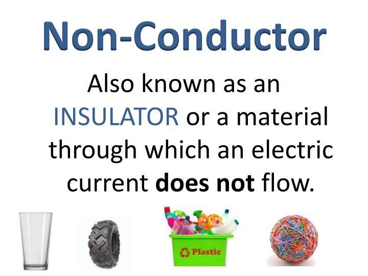 Non-Conductor