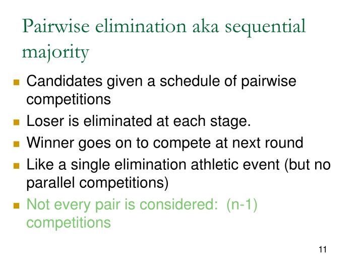Pairwise elimination aka sequential majority
