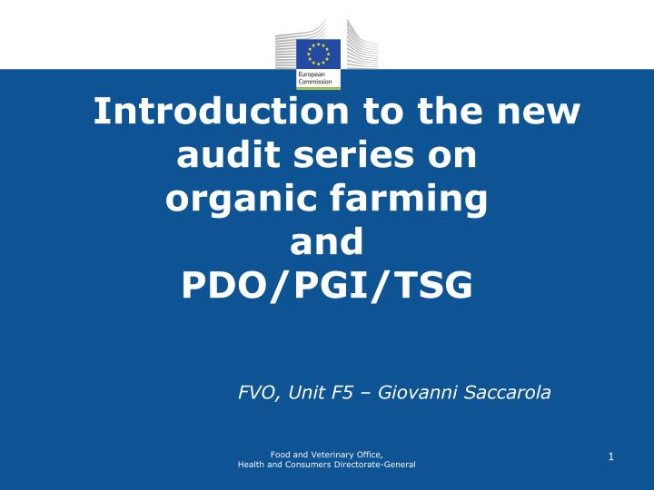 Introduction to the new audit series on organic farming and pdo pgi tsg