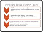 immediate cause of war in pacific