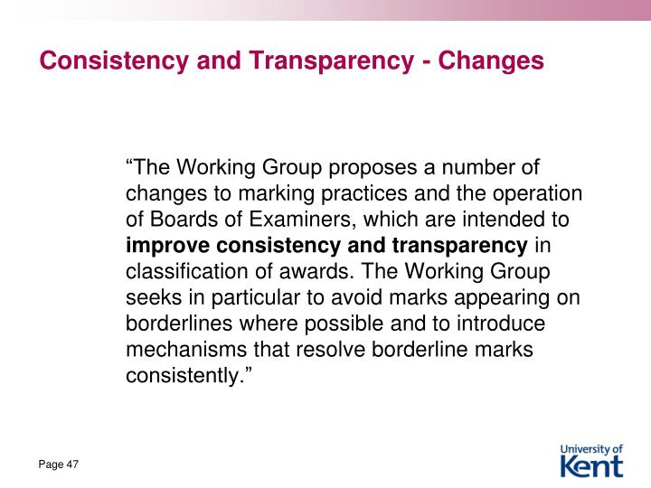 Consistency and Transparency - Changes