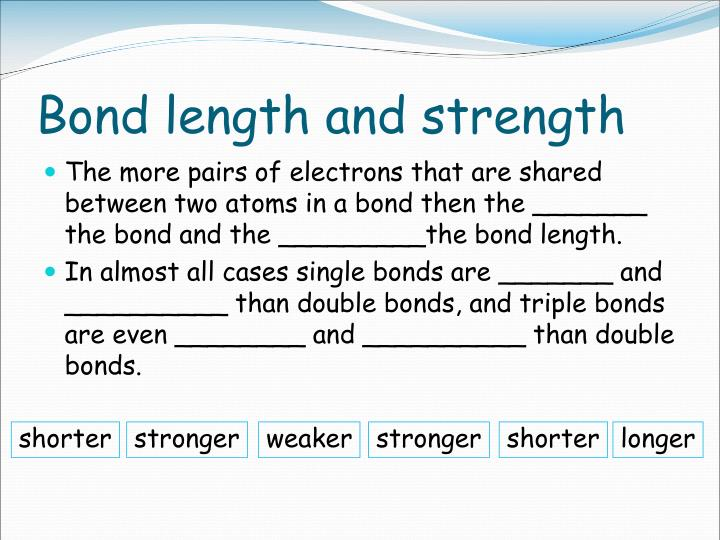 Bond length and strength