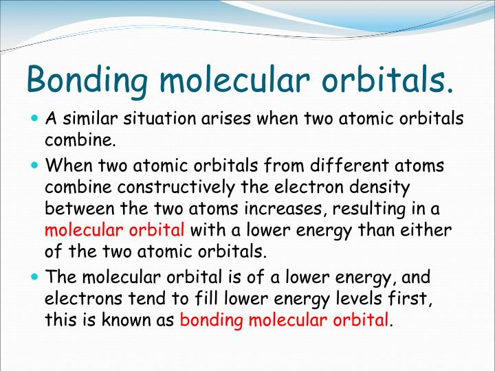 Bonding molecular orbitals.
