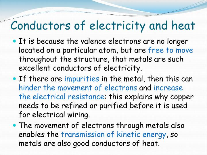 Conductors of electricity and heat