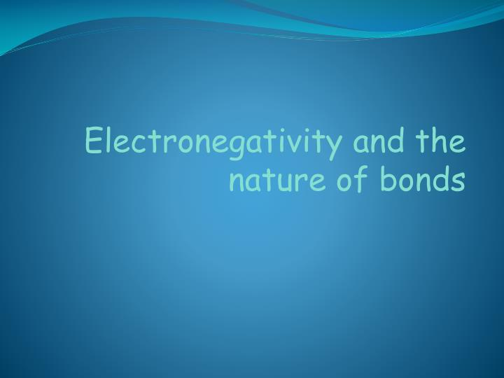 Electronegativity and the nature of bonds