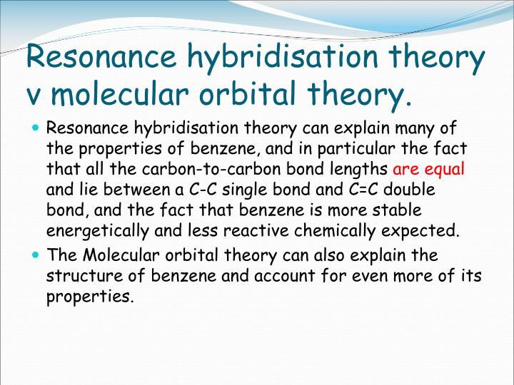 Resonance hybridisation theory v molecular orbital theory.