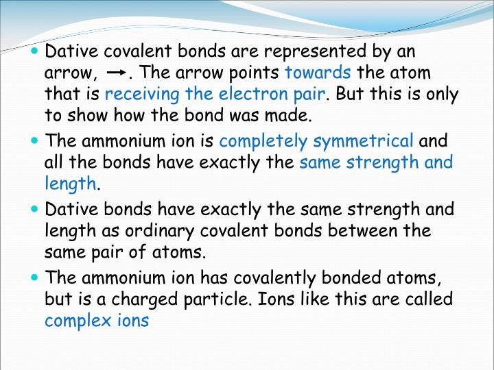 Dative covalent bonds are represented by an arrow,	. The arrow points
