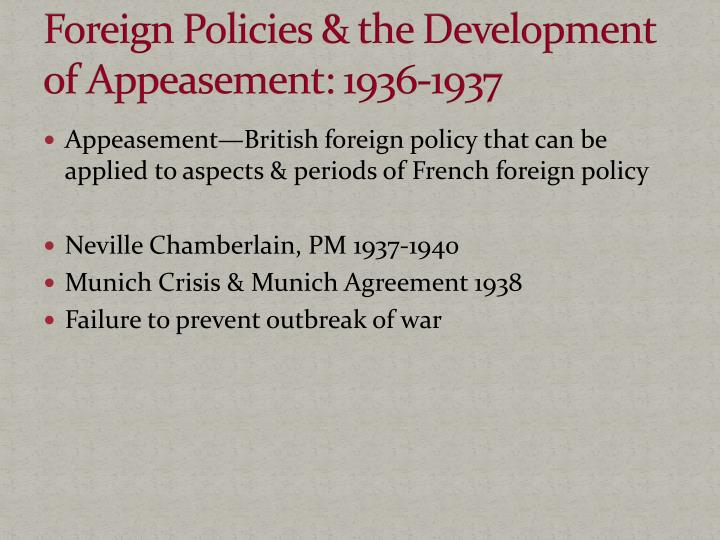 Foreign Policies & the Development of Appeasement: 1936-1937