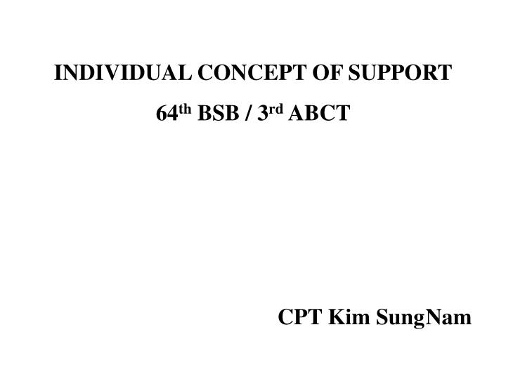 individual concept of support 64 th bsb 3 rd abct