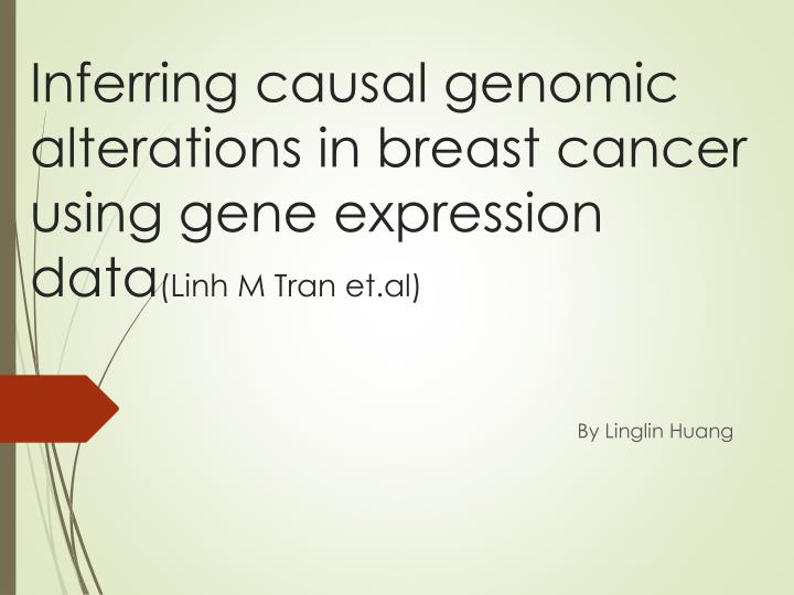Inferring causal genomic alterations in breast cancer using gene expression data linh m tran et al