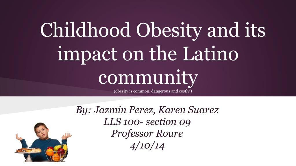 Ppt Childhood Obesity And Its Impact On The Latino Community