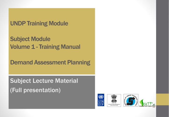 undp training module subject module volume 1 training manual demand assessment planning n.
