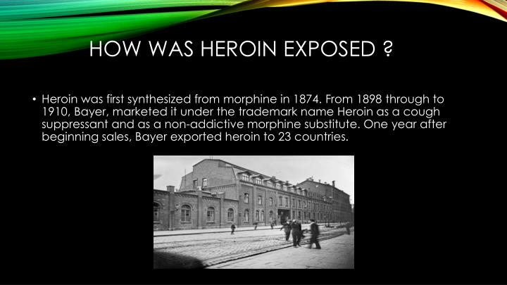 How was heroin exposed