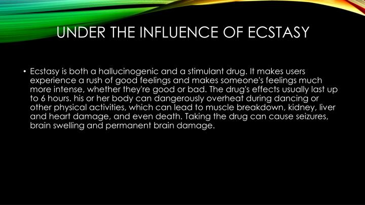 Under the influence of ecstasy