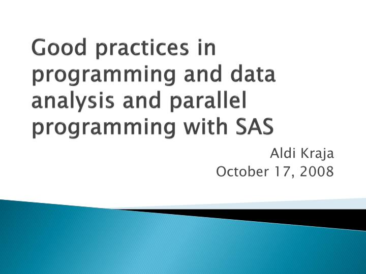 good practices in programming and data analysis and parallel programming with sas n.
