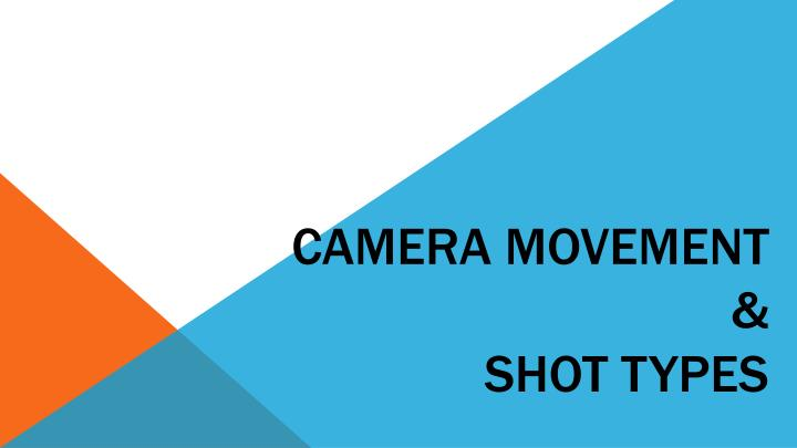 camera movement shot types n.