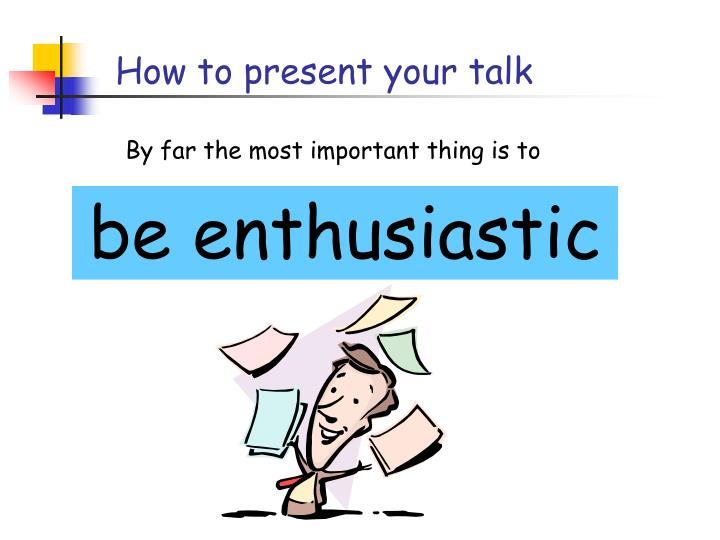 How to present your talk