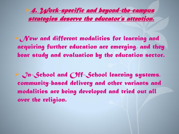 4. Work-specific and beyond-the-campus strategies deserve the educator's attention.