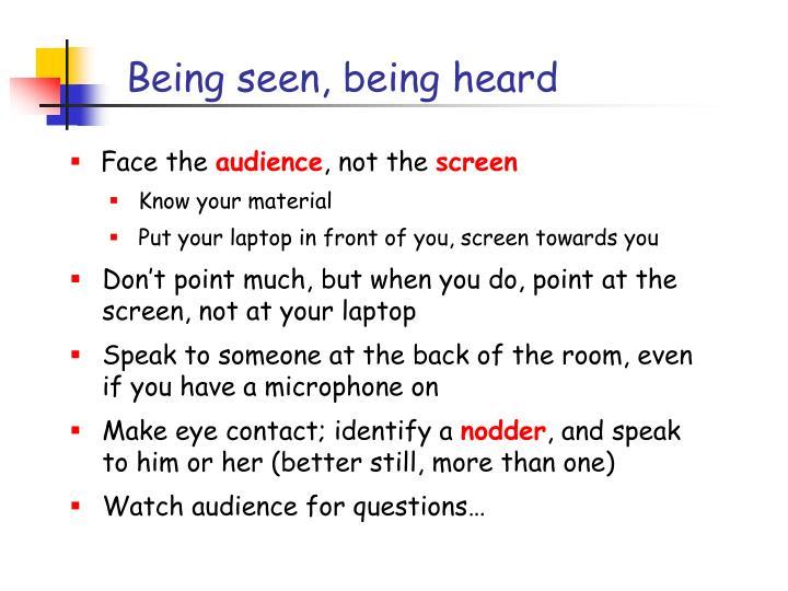 Being seen, being heard