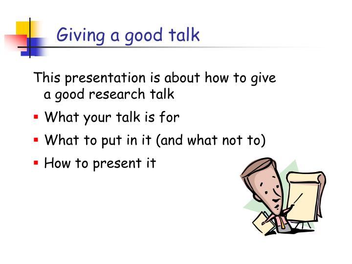 Giving a good talk