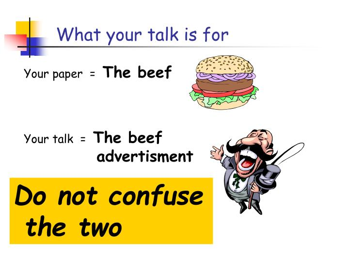 What your talk is for