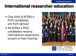 international researcher education