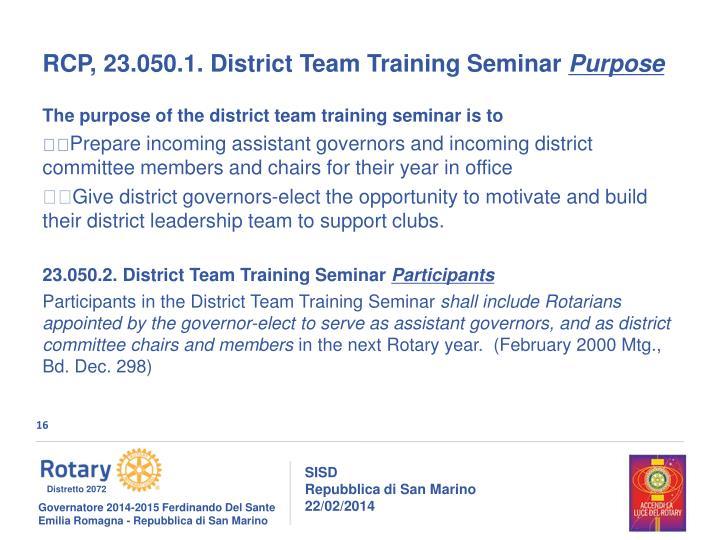RCP, 23.050.1. District Team Training Seminar