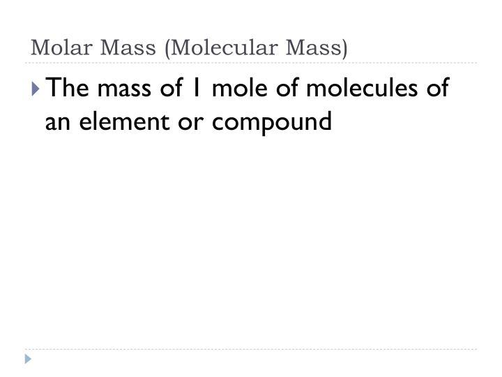 Molar Mass (Molecular Mass)