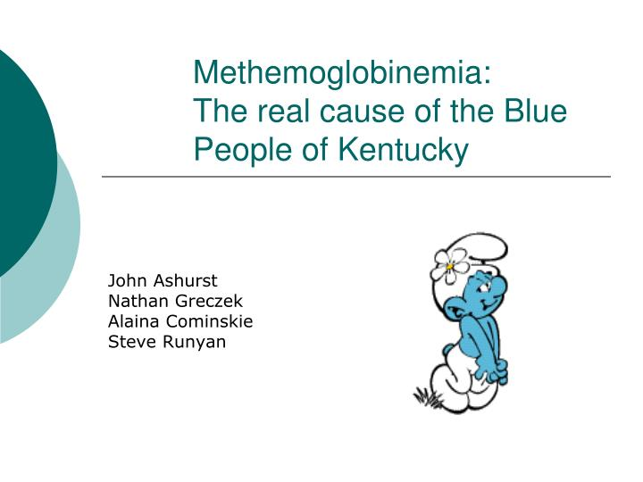 methemoglobinemia the real cause of the blue people of kentucky n.