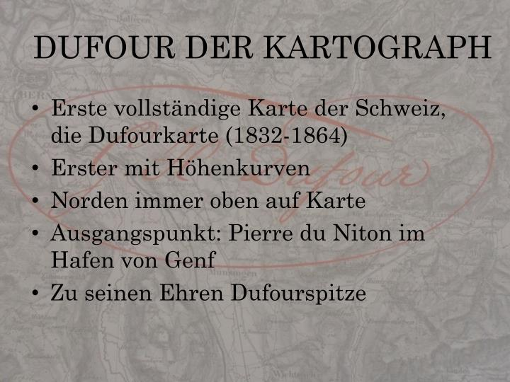 DUFOUR DER KARTOGRAPH