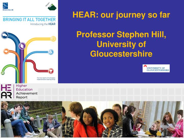 Hear our journey so far professor stephen hill university of gloucestershire