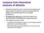 lessons from theoretical analysis of defaults