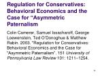 regulation for conservatives behavioral economics and the case for asymmetric paternalism