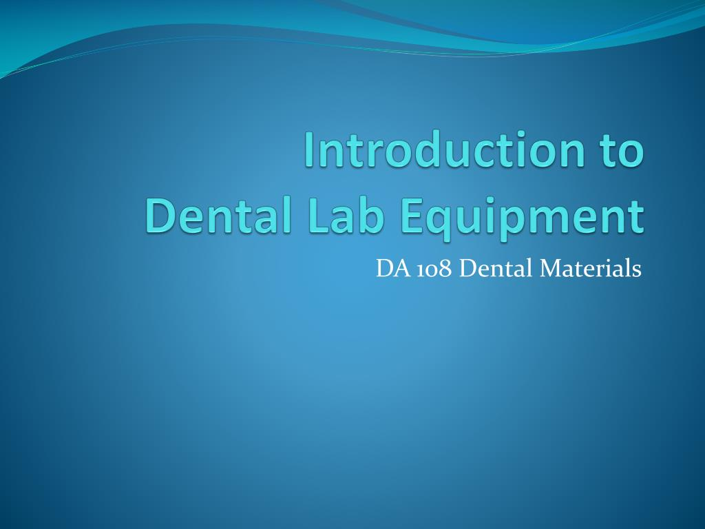 PPT - Introduction to Dental Lab Equipment PowerPoint Presentation ...
