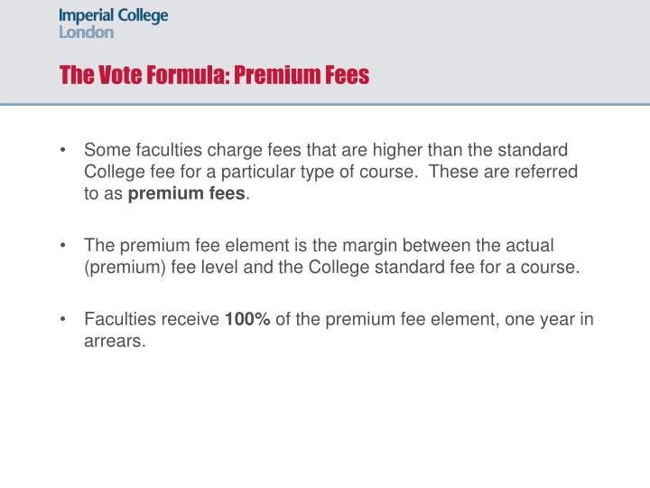 The Vote Formula: Premium Fees