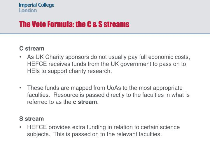 The Vote Formula: the C & S streams