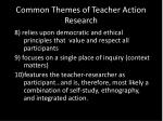 common themes of teacher action research2