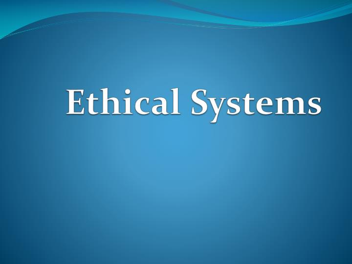 ethical systems n.