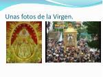unas fotos de la virgen