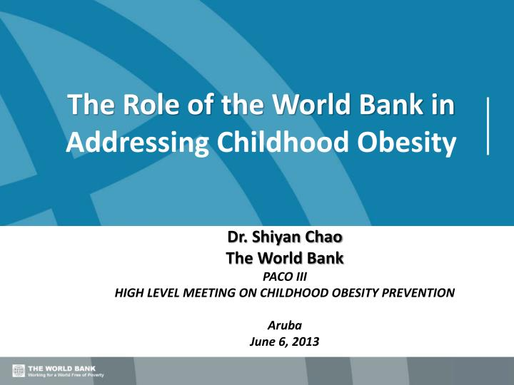 Ppt The Role Of The World Bank In Addressing Childhood Obesity