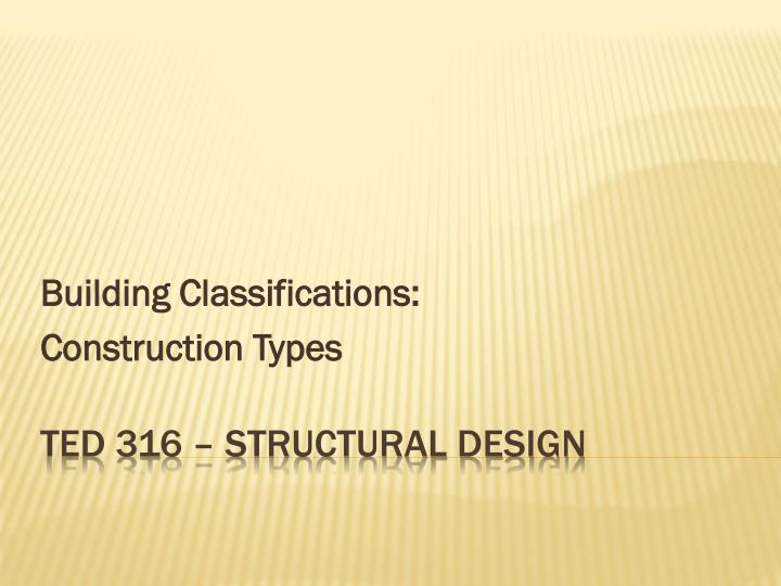 Building classifications construction types