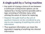a single qubit by a turing machine
