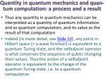 quantity in quantum mechanics and quan tum computation a process and a result